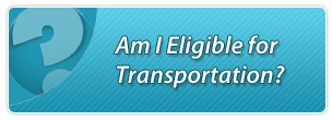 Am I eligible for transportation?