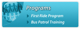 Programs: First Ride Programs and Bus Patrol Training